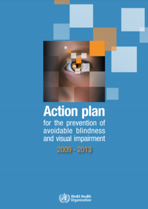 WHO Action Plan for the Prevention of Avoidable Blindness and Visual Impairment 2009-2013