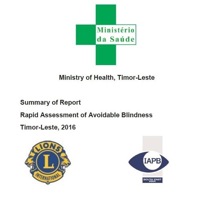 Summary of Report Rapid Assessment of Avoidable Blindness Timor-Leste – 2016
