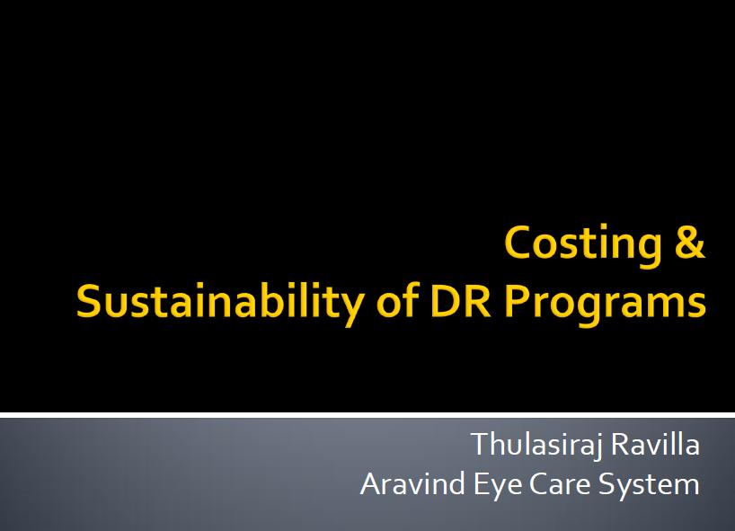 Costing & Sustainability of DR Programmes - Thulasiraj Ravilla