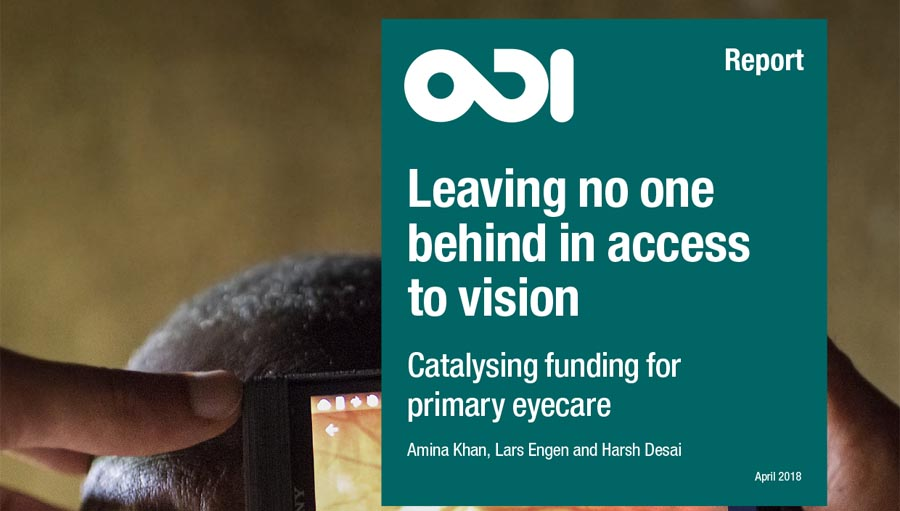 ODI: Leaving No-one Behind in Access to Vision. ODI report 2018