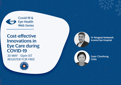 COVID-19 & Eye Health Webinar Series on Cost Effective Innovations in Eye Care during COVID-19