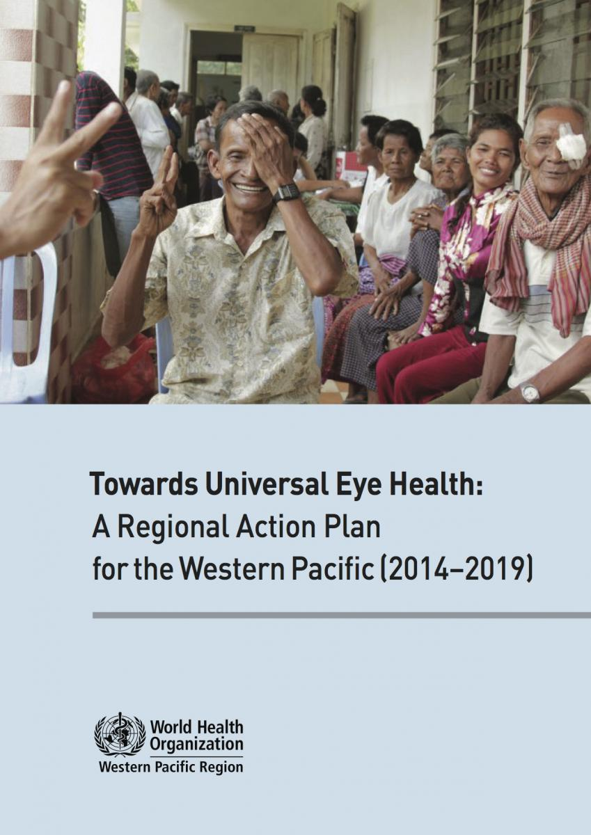Cover of Towards Universal Eye Health, A regional action plan for Western Pacific (2014 - 2019)